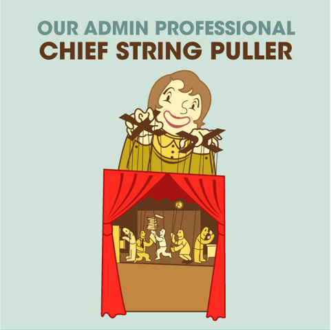 Administrative Professional: Chief String Puller