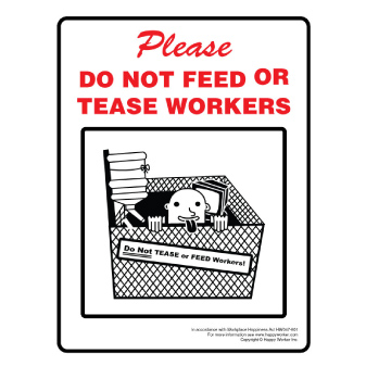 Do Not Feed or Tease the Workers